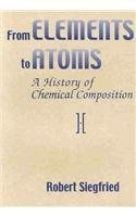 9780871699244: From Elements to Atoms: A History of Chemical Composition