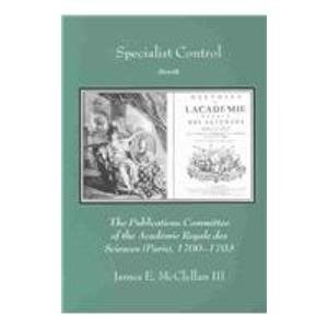 9780871699336: Specialist Control: The Publications Committee of the Academie Royale Des Sciences (Paris), 1700-1793 (Transactions of the American Philosophical Society)