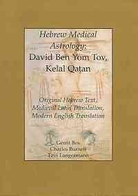9780871699558: Hebrew Medical Astrology: David Ben Yom Tov, Kelal Qatan: Original Hebrew Text, Medieval Latin Translation, Modern English Translation