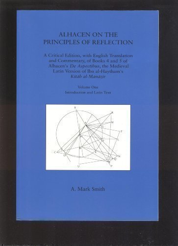 Alhacen on the Principles of Reflection: A: A. Mark Smith