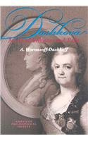 Dashkova: A Life of Influence and Exile (Transactions of the American Philosophical Society): ...