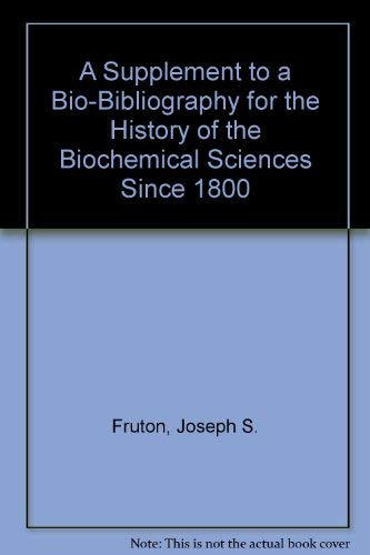 A Supplement to a Bio-Bibliography for the: Fruton, Joseph S.