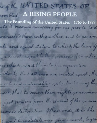 A Rising people: The founding of the United States, 1765 to 1789 : a celebration from the ...