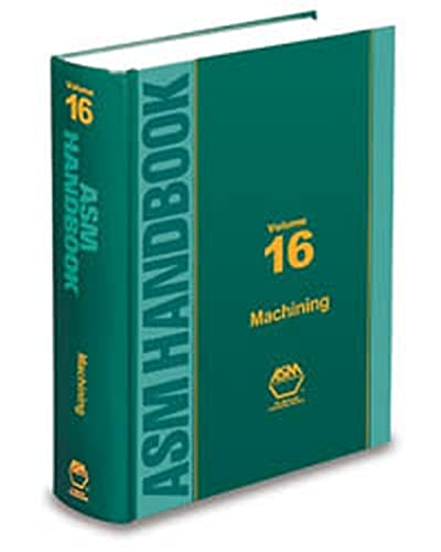 Metals Handbook, Vol. 16: Machining (Asm Handbook) (0871700220) by Joseph R. Davis; American Society for Metals