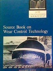 Source book on wear control technology: A comprehensive collection of outstanding articles from t...