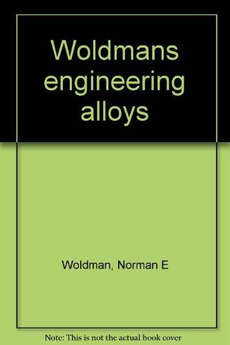 9780871700865: Woldman's Engineering alloys