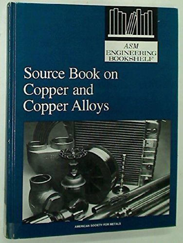 9780871700872: Source book on copper and copper alloys: A comprehensive collection of outstanding articles from the periodical and reference literature (ASM engineering bookshelf)
