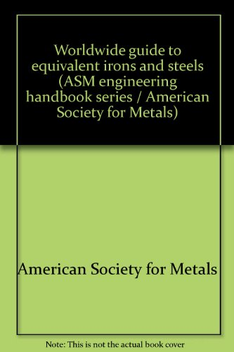 Worldwide guide to equivalent irons and steels: American Society for Metals