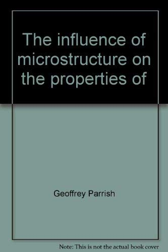 9780871700902: The influence of microstructure on the properties of case-carburized components