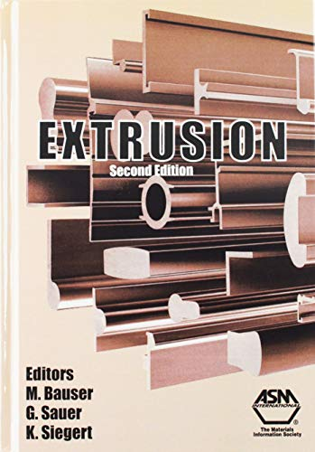 Extrusion: Processes, Machinery, Tooling: Laue, Kurt