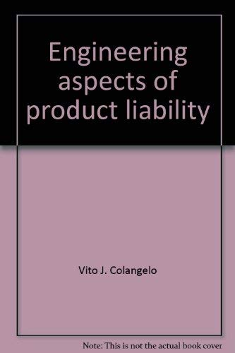 Engineering aspects of product liability: Colangelo, Vito J