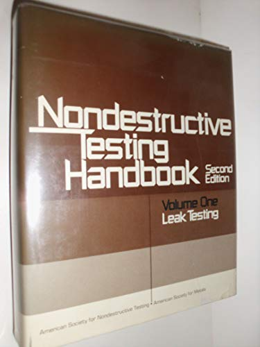 Nondestructive Testing Handbook, Volume 1: Leak Testing, 2nd edition: McMaster, Robert C., editor