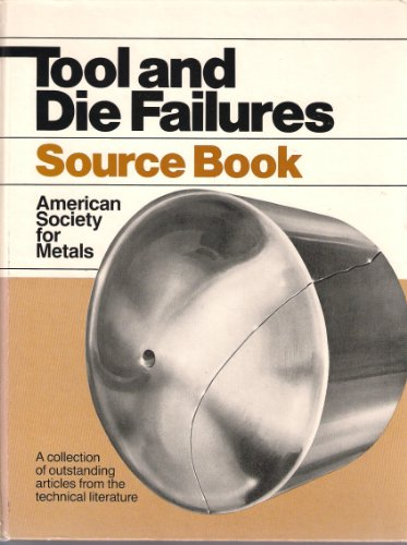 9780871701497: Tool and die failures (Source book / American Society for Metals)