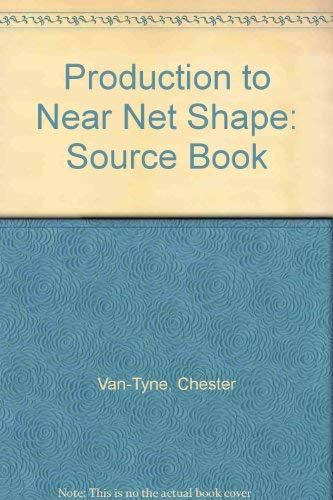 9780871701527: Production to Near Net Shape: Source Book