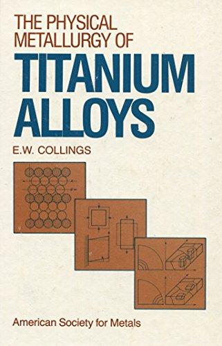 9780871701817: The Physical Metallurgy of Titanium Alloys