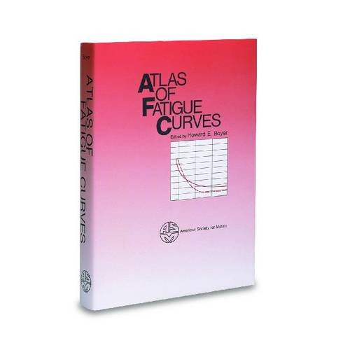 Atlas of Fatigue Curves: boyer,howard e