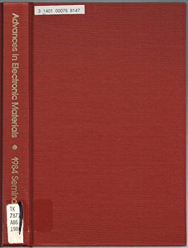 Advances in Electronic Materials: Wessels, B.W. & G.Y. Chin, eds.