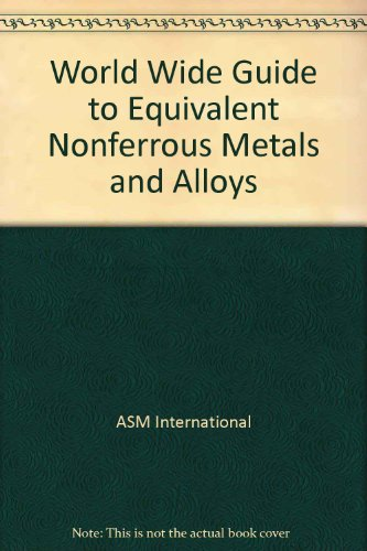 Worldwide Guide to Equivalent Nonferrous Metals and Alloys
