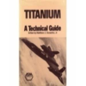 9780871703095: Titanium: A Technical Guide