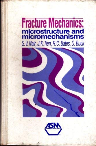 Fracture Mechanics: Microsturcutre and Micromechanisms : Papers: Ohio) Asm Materials