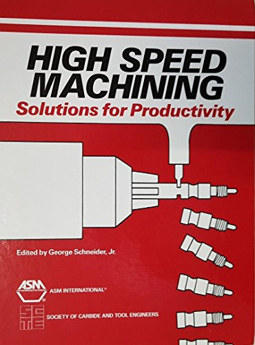 High-Speed Machining: Solutions for Productivity : Proceedings: Scte 89 Conference