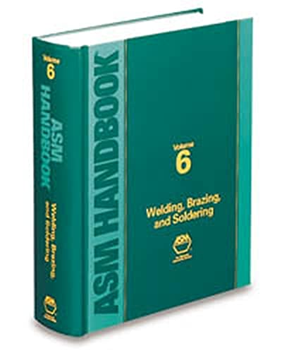 9780871703828: ASM Handbook: Volume 6: Welding, Brazing, and Soldering (Asm Handbook)