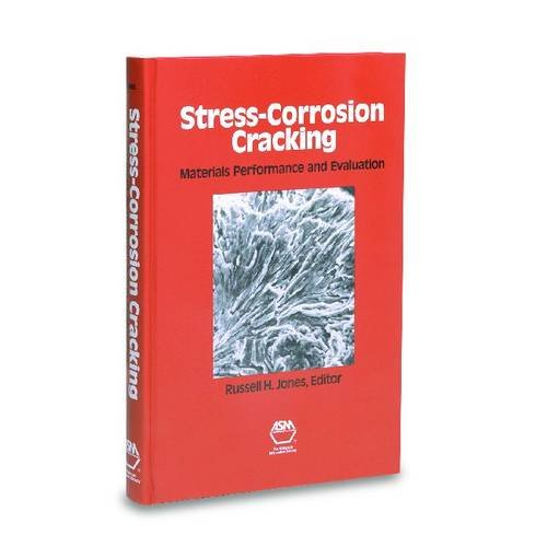 9780871704412: Stress-Corrosion Cracking. Materials Performance and Evaluation