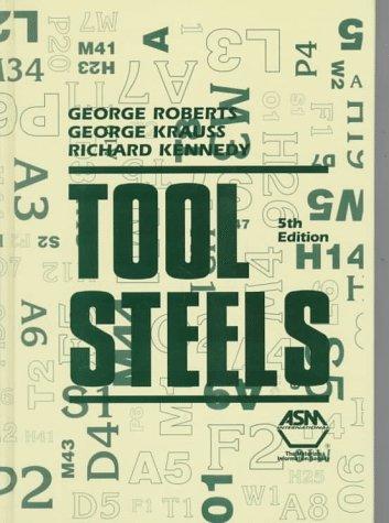 Tool Steels (Hardback): G.A. Roberts, G. Krauss, Richard Kennedy