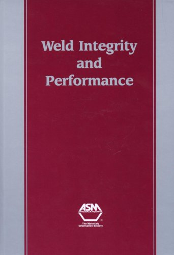 9780871706003: Weld Integrity and Performance: A Source Book Adapted from Asm International Handbooks, Conference Proceedings, and Technical Books (ASM Handbook)