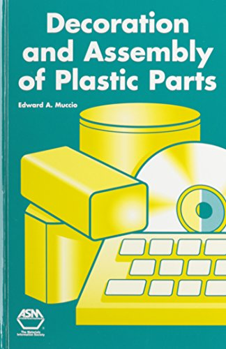 Decoration and Assembly of Plastic Parts: Muccio, Edward A.