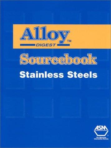 Alloy Digest Sourcebook: Stainless Steels (Alloy Digest): J. R. Davis, J. R. Davis (Editor)