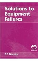 Solutions to Equipment Failures: Timmins, P. F.