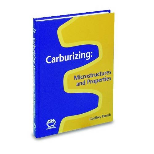 9780871706669: Carburizing: Microstructures and Properties