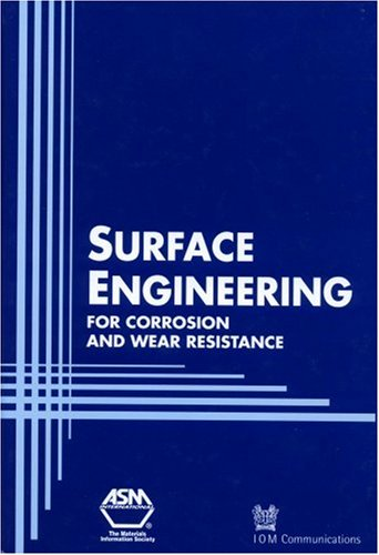Surface engineering for corrosion and wear resistance (0871707004) by J. R. Davis