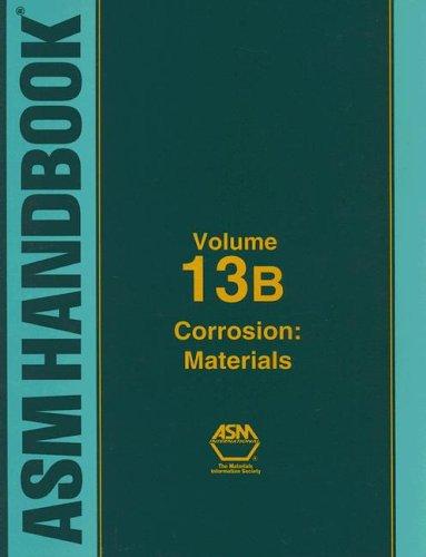 9780871707079: ASM Handbook: Volume 13B: Corrosion: Materials