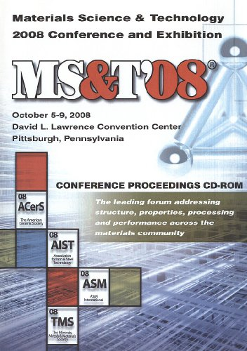 Materials Science Technology 2008: Conference Proceedings: Metals Materials Society (Tms) The ...