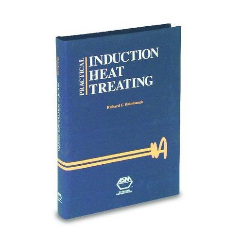 Practical Induction Heat Treating (Hardback): R.E. Haimbaugh