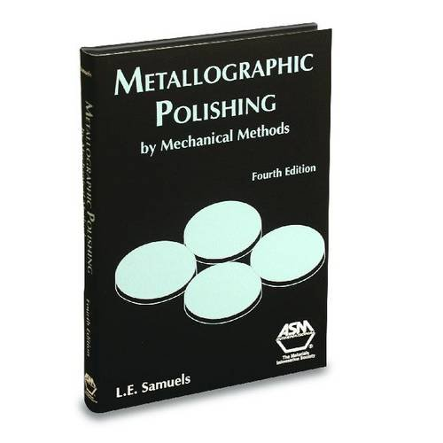 METALLOGRAPHIC POLISHING BY MECHANICAL METHODS, 4/ed, HB: Samuels
