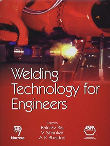 Welding Technology for Engineers: Baldev Raj, Baldev Raj (Editor)