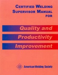 9780871710291: CMWS CERTIFIED WELDING SUPERVISOR MANUAL FOR QUALITY AND PRODUCTIVITY IMPROVEMENT