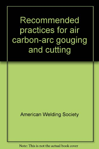 9780871711106: Recommended practices for air carbon-arc gouging and cutting