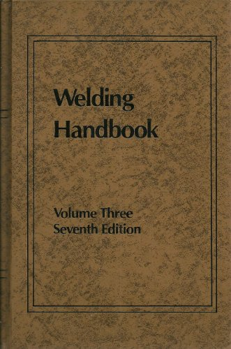 Welding Handbook: Seventh Edition, Volume 3: Resistance and Solid-State Welding and Other Joining ...