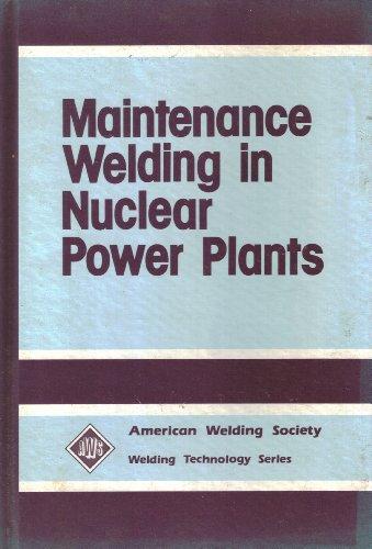 9780871711915: Maintenance welding in nuclear power plants: Proceedings of a conference, August 7-8, 1979, Atlanta (Welding technology series)