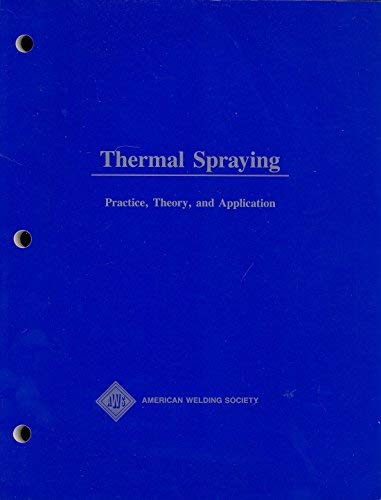 9780871712462: Thermal spraying: Practice, theory, and application