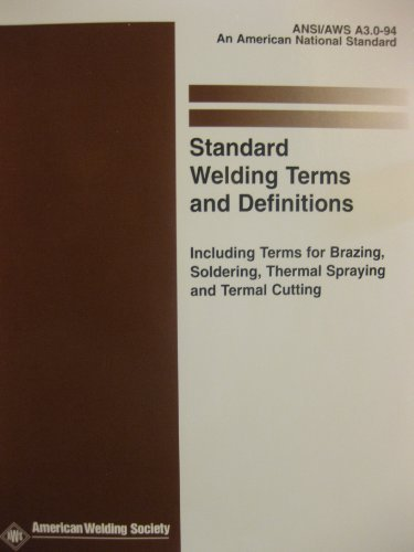 9780871713056: Standard Welding Terms and Definitions: Including Terms for Brazing, Soldering Thermal Spraying and Thermal Cutting (Ansi/Aws A3.0-89)