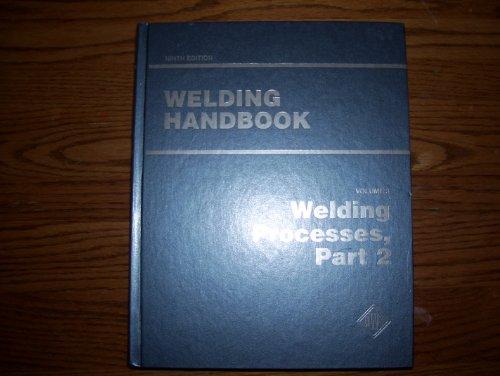 9780871713544: Welding Handbook: Welding Processes Pt. 2 (American Welding Society Welding Handbook)