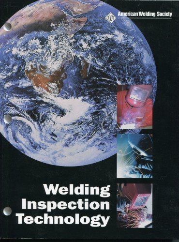 Welding Inspection Technology - Fourth Edition 2000: American Welding Society