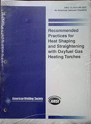 9780871716125: RECOMMENDED PRACTICES FOR HEAT SHAPING AND STRAIGHTENING WITH OXYFUEL GAS HEATING TORCHES (HISTORICAL)