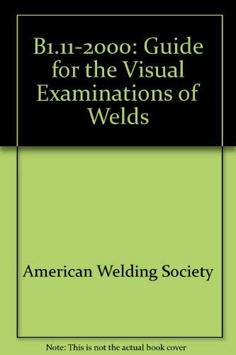 9780871716255: B1.11-2000: Guide for the Visual Examinations of Welds
