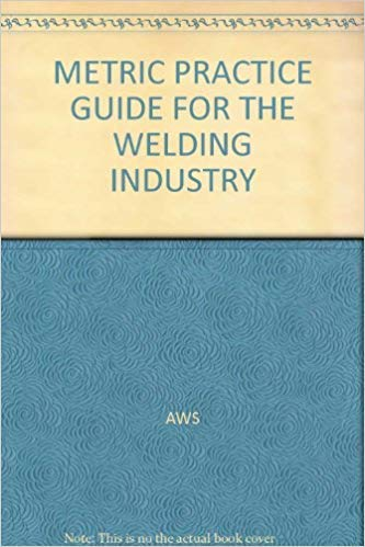 9780871716583: METRIC PRACTICE GUIDE FOR THE WELDING INDUSTRY